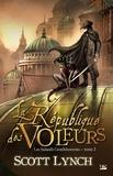 Scott Lynch - Les Salauds Gentilshommes Tome 3 : La République des voleurs.
