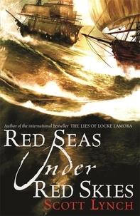 Scott Lynch - The Gentleman Bastard Sequence Tome 2 : Red Seas Under Red Skies.