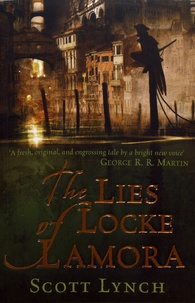 Scott Lynch - The Lies of the Locke Lamora.