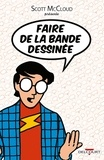 Scott McCloud - Faire de la bande dessinée.
