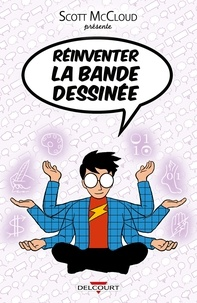 Scott McCloud - Réinventer la bande dessinée.