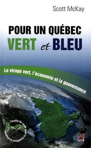 Scott McKay - Pour un Québec vert et bleu - Le virage vert, l'économie et la gouvernance.