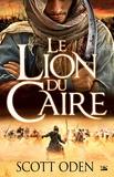 Scott Oden - Le lion du Caire.