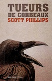 Scott Phillips - Crow Killers - Tueurs de corbeaux.