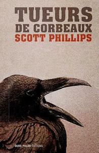 Scott Phillips - Crow Killers - Tueurs de corbeaux.