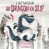 Scott Rothman et Pete Oswald - L'attaque du dragon en slip.