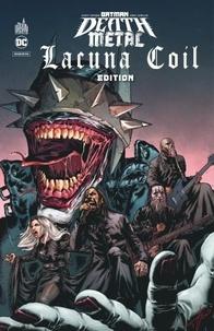 Scott Snyder et Greg Capullo - Batman Death Metal Tome 3 : Lacuna Coil Edition.