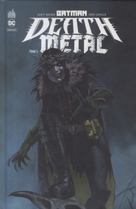Scott Snyder et Greg Capullo - Batman Death Metal Tome 3 : .
