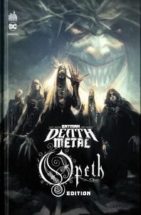 Scott Snyder et Greg Capullo - Batman Death Metal Tome 4 : Opeth Edition.