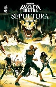 Scott Snyder et Greg Capullo - Batman Death Metal Tome 5 : Sepultura Edition.