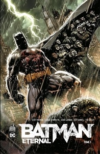 Scott Snyder et James Tynion IV - Batman Eternal - Tome 1.