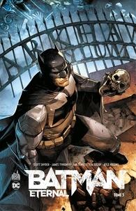 Scott Snyder et James Tynion IV - Batman - Eternal - Tome 3.