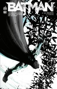 Scott Snyder et Greg Capullo - Batman - La relève - 1ère partie.