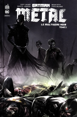 Scott Snyder et Phillip Kennedy Johnson - Batman métal : Le Multivers Noir Tome 2 : .