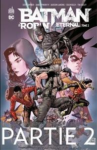 Scott Snyder et James Tynion IV - Batman & Robin Eternal - Tome 2 - Partie 2.