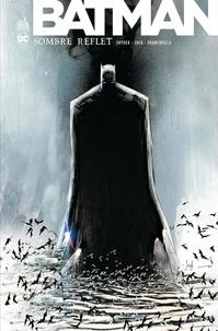 Scott Snyder et  Jock - Batman - Sombre Reflet - Intégrale.