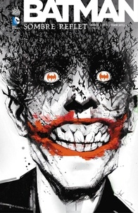 Scott Snyder et  Jock - Batman - Sombre Reflet - Tome 2.