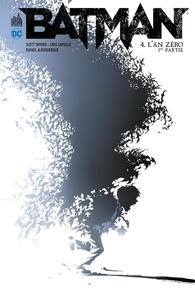 Scott Snyder et Greg Capullo - Batman - Tome 4 - L'an zéro - 1ère partie.