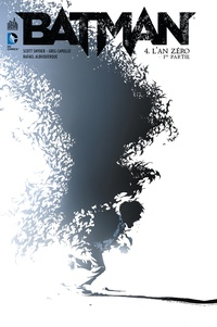 Scott Snyder et James Tynion IV - Batman Tome 4 : L'an zéro - 1re partie.
