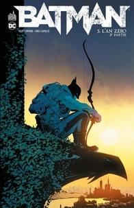 Scott Snyder et Greg Capullo - Batman - Tome 5 - L'an zéro - 2ème partie.