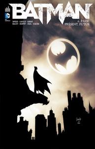 Scott Snyder et Greg Capullo - Batman Tome 6 : Passé, présent, futur.