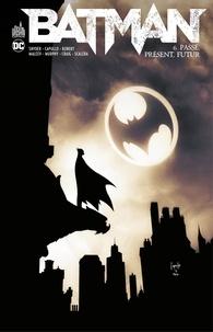 Scott Snyder et Greg Capullo - Batman - Tome 6 - Passé, présent, futur.