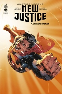 Scott Snyder et James Tynion IV - New Justice Tome 4 : La sixième dimension.