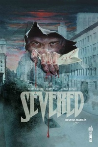 Scott Snyder et Scott Tuft - Severed - Destins mutilés.
