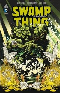 Scott Snyder et Yanick Paquette - Swamp Thing - Tome 1 - De sève et de cendres.