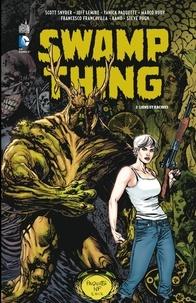 Scott Snyder et Jeff Lemire - Swamp Thing - Tome 2 - Liens et racines.