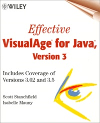 Effective VisualAge for Java, Version 3. Includes Coverage of Versions 3.02 and 3.5, with CD-ROM - Scott Stanchfield | Showmesound.org