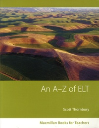 Scott Thornbury - An A-Z of ELT - A dictionary of terms and concepts used in English Language Teaching.
