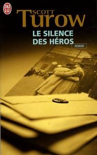 Scott Turow - Le silence des héros.