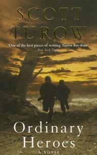 Scott Turow - Ordinary Heroes.