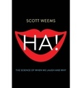 Scott Weems - Ha! The Science of When We Laugh and Why.