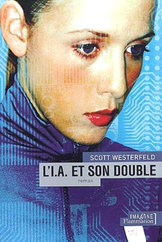 Scott Westerfeld - L'IA et son double.