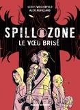 Scott Westerfeld et Alex Puvilland - Spill zone Tome 2 : Le voeu brisé.