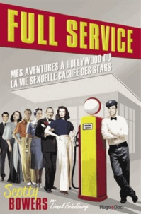 Scotty Bowers et Lionel Friedberg - Full Service - Sexe, amours et secrets de stars à Hollywood.