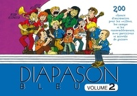 Scouts de France - Diapason bleu - Volume 2. Carnet de 200 chants avec partitions et accords.
