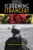 Screening Strangers - Migration and Diaspora in Contemporary European Cinema.