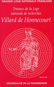 Jean-E Murat et François Bardot - Travaux de la Loge nationale de recherches Villard de Honnecourt N° 54 2003 : Villard de honnecourt.