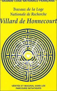 Jean Murat et Robert Bonnell - Travaux de la Loge nationale de recherches Villard de Honnecourt N° 59 : Vérités et imaginal dans les parcours initiatiques.