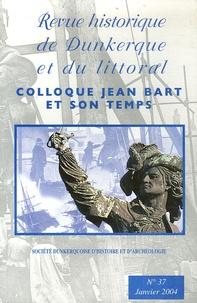 Christian Pfister-Langanay - Revue historique de Dunkerque et du littoral N° 37, Janvier 2004 : Colloque Jean Bart et son temps.