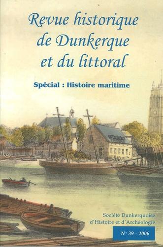 Christian Pfister-Langanay - Revue historique de Dunkerque et du littoral N° 39/2006 : Spécial : histoire maritime.