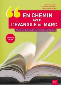 SDIC - En chemin avec l'évangile de Marc - Parcours d'initiation chrétienne pour adultes.