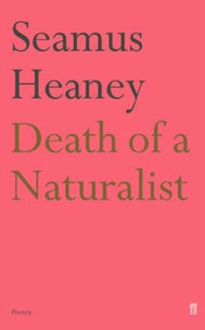 Seamus Heaney - Death of a Naturalist.