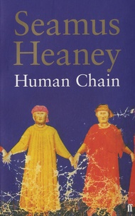 Seamus Heaney - Human Chain.