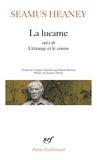 Seamus Heaney et Jacques Darras - La lucarne ; L'étrange et le connu.