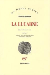 Seamus Heaney - La lucarne - Edition bilingue français-anglais.