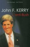 Sean Besanger et Alex Thomas - John F. Kerry, l'anti-Bush.